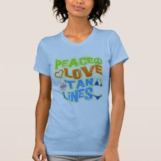 Peace Love Tan Lines Tee Shirt
