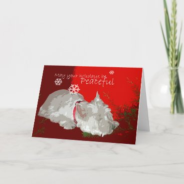 PEACEFUL WESTIE HOLIDAYS HOLIDAY CARD
