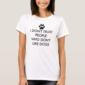 People Who Don't Like Dogs Saying T-Shirt