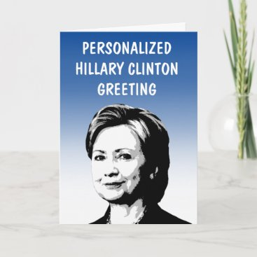 Personalized Hillary Clinton Greeting Card