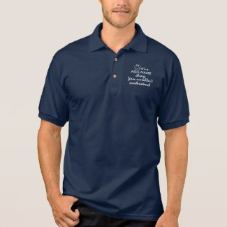 Personalized You Wouldn't Understand Pocket Polo Shirt