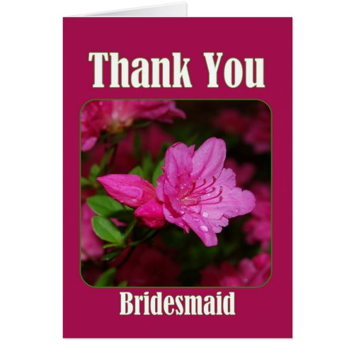 Pink Azalea Bridesmaid Thank You Card