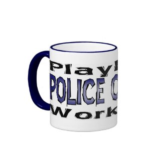 Police Officers - Play Hard/Work Hard Mug