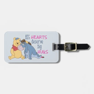 Pooh & Eeyore | Big Hearts Deserve Big Hugs Bag Tag