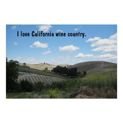 Poster: I love California wine country. Poster