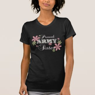 Proud Army Sister [fl c] T Shirt