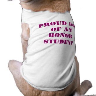 Proud Dog of an Honor Student petshirt