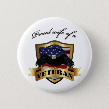 Proud wife of a Veteran Button