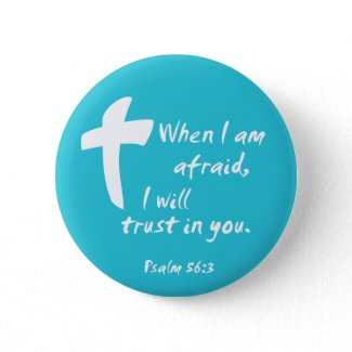 Psalm 56: When I am Afraid I Will Trust in You button