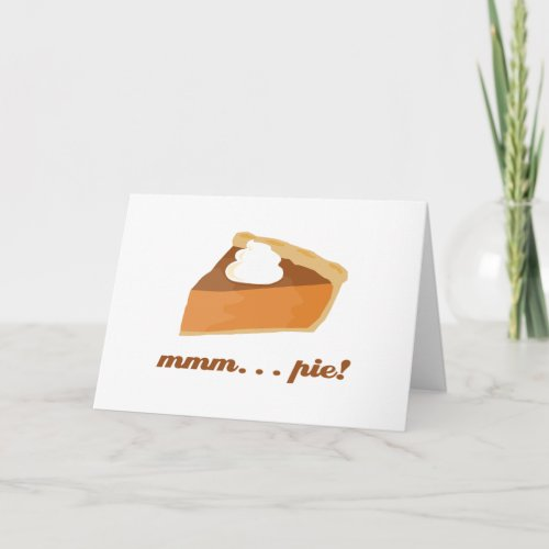 Pumpkin Pie - mmm . . . pie! Holiday Card