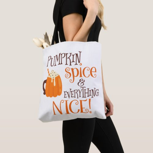 Pumpkin Spice & Everything Nice Tote Bag