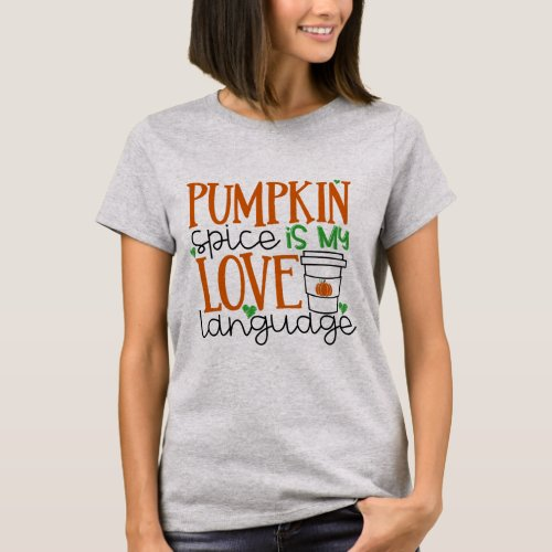 Pumpkin Spice is My Love Language Shirt
