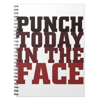 Punch today in the face motivational saying