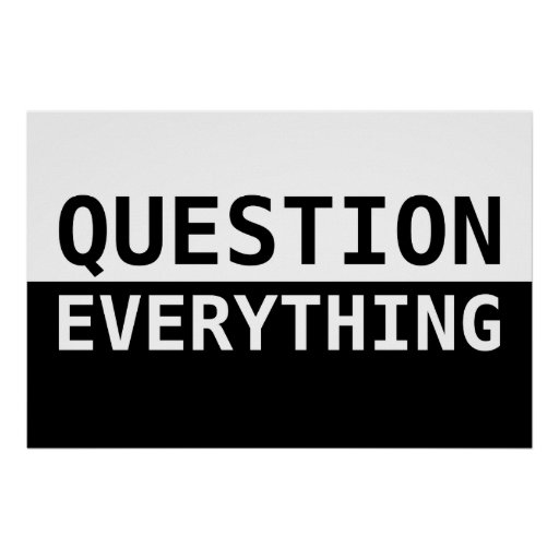 Question Everything Poster | Zazzle