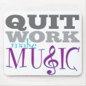 Quit Work, Make Music mousepad mousepad