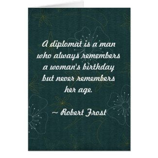 Quote - A Diplomat is a man who always remembers Greeting Card