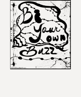 Rachel Doodle Art - Be Your Own Buzz T-shirt