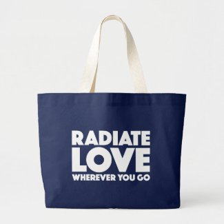 Radiate Love Wherever You Go Motivational Quote