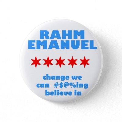 https://i1.wp.com/rlv.zcache.com/rahm_emanuel_for_mayor_button-p145877447722647060t5sj_400.jpg