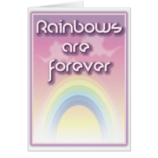 Rainbows Are Forever Greeting Card