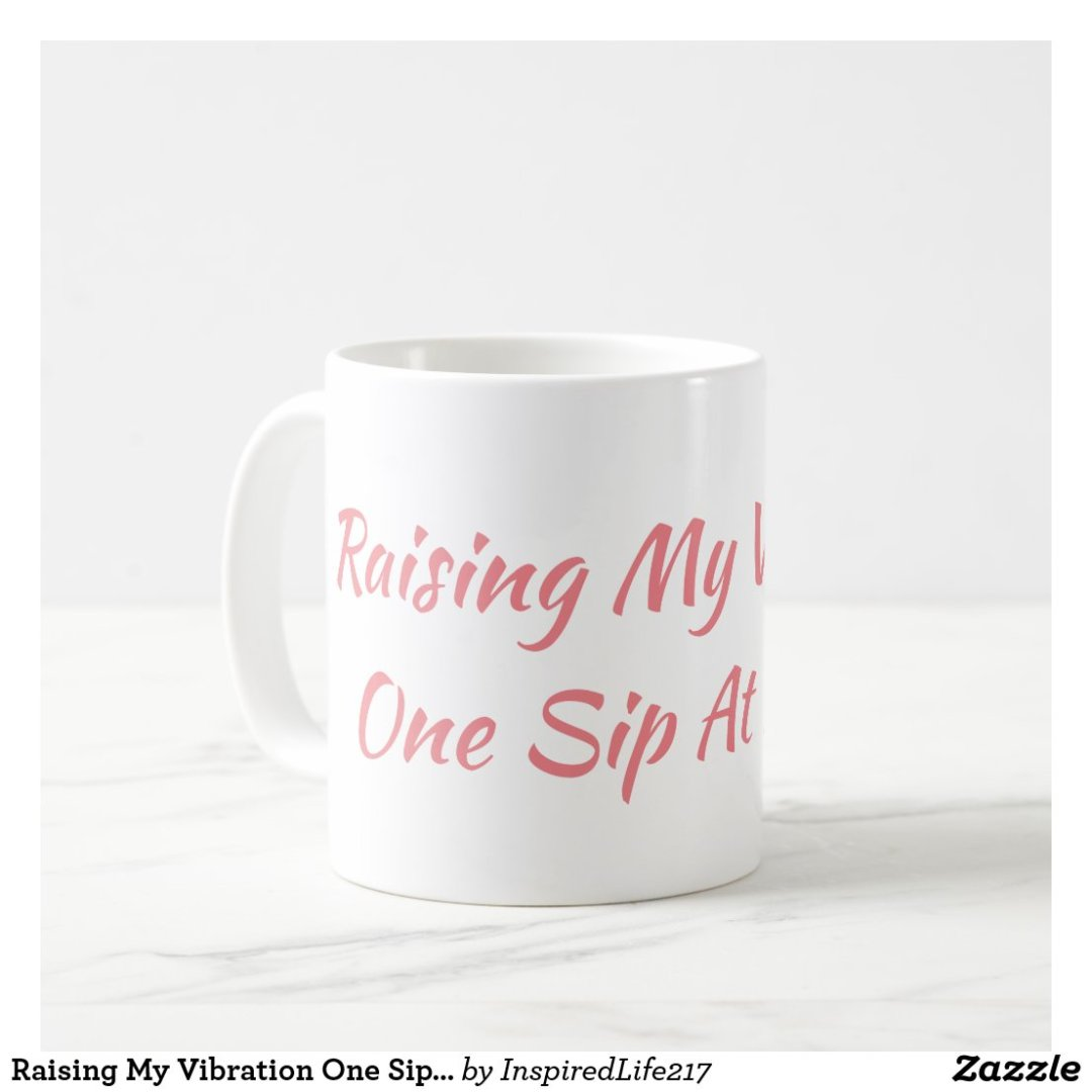 Raising My Vibration One Sip At A Time Mug
