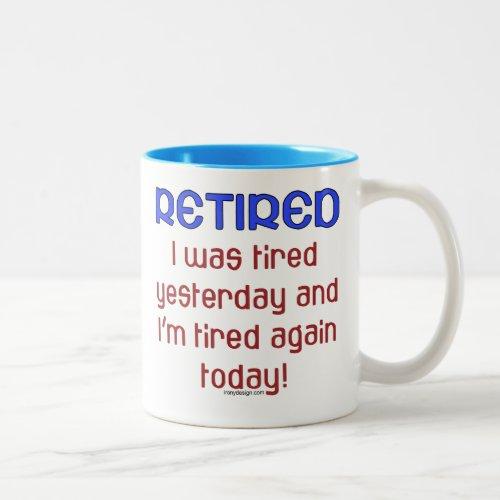 Retired or Tired? Two-Tone Coffee Mug