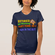 Retired Pain In The Butt Shirts