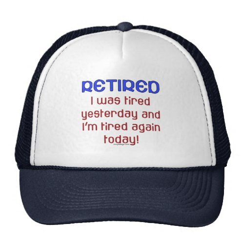 Retired & Tired Trucker Hat