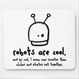 Robots Are Cool Mousepad