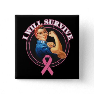 Rosie The Riveter I Will Survive Breast Cancer button