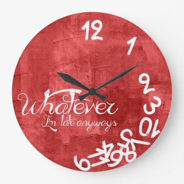 Rustic Red Whatever I'm Late Anyways Wall Clock