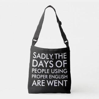 Sadly People Using Proper English Spelling Crossbody Bag