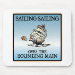 Sailing, Sailing - Over The Bounding Main mousepads
