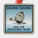 Sailing, Sailing - Over The Bounding Main ornaments