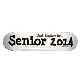 Senior 2014 - Skating By - Skateboard