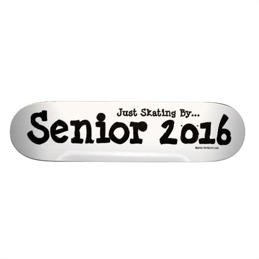 Senior 2016 - Skating By - Skateboard