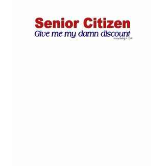 Senior Citizen Discount shirt
