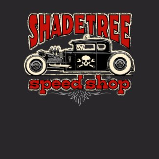 Shade Tree Speed Shop Shot Rod shirt