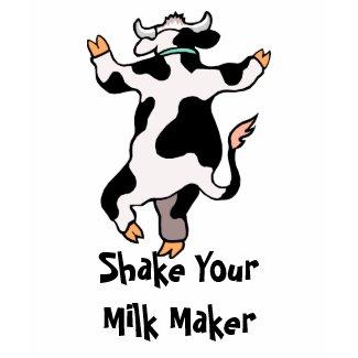 Shake Your Milk Maker T-shirt shirt
