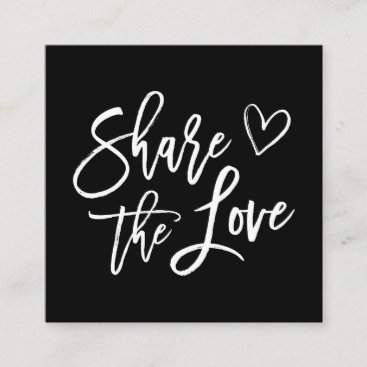 Share the Love | Black and White Referral