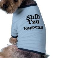 Shih, Tzu, Happens! 2 Pet T-shirt