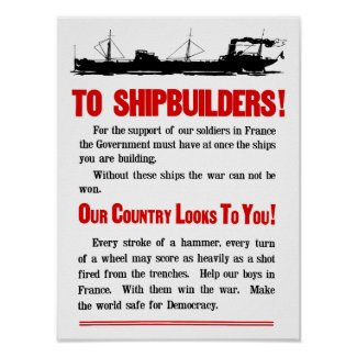 Shipbuilders Our Country Looks To You -- WW1