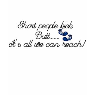 Short People Kick Butt Tee Shirt zazzle_shirt