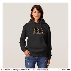 Six Wives of Henry VIII Hooded Sweatshirt