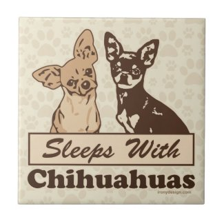 Sleeps With Chihuahuas Ceramic Tile
