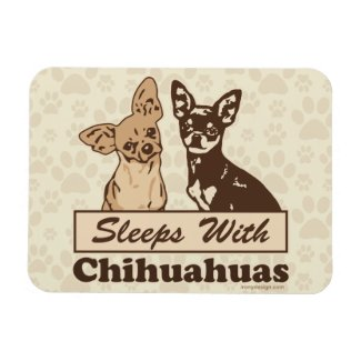 Sleeps With Chihuahuas Funny Dog Magnet