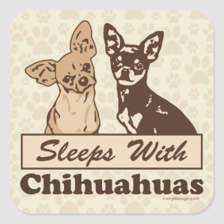 Sleeps With Chihuahuas Square Sticker