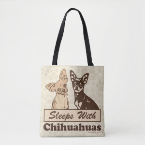 Sleeps With Chihuahuas Tote Bag