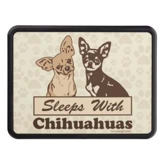 Sleeps With Chihuahuas Tow Hitch Cover
