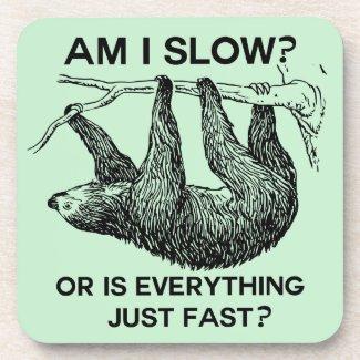 Sloth am I slow? Beverage Coaster